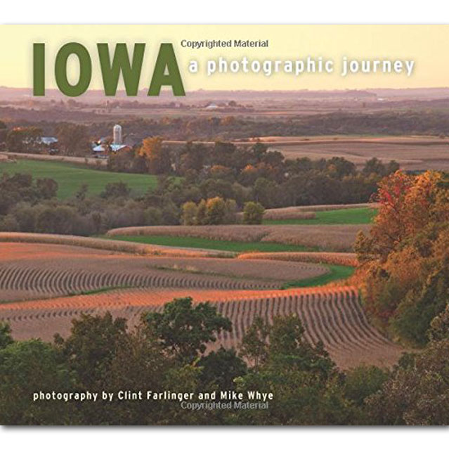 Image For Iowa: A Photographic Journey
