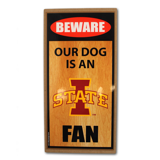 Image For Beware Our Dog Is An I-State Fan Sign