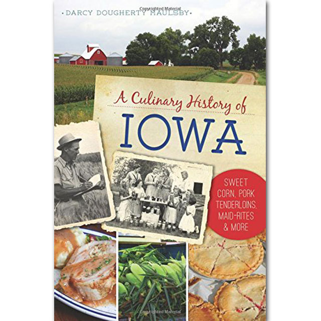 Image For A Culinary History of Iowa By Darcy Dougherty Maulsby