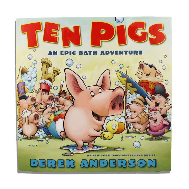 Image For Ten Pigs: An Epic Bath Adventure By Derek Anderson