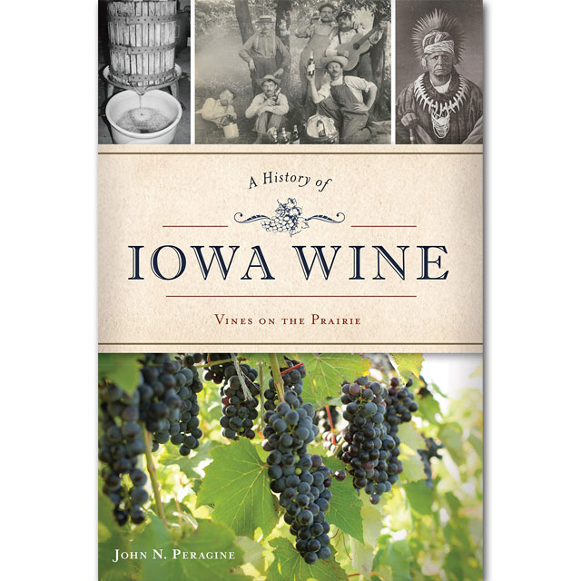 Image For A History of Iowa Wine: Vines on the Prairie