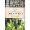 A History of Iowa Wine: Vines on the Prairie Image